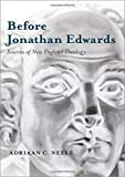 "Adriaan C. Neele, ""Before Jonathan Edwards: Sources of New England Theology"" (Oxford UP, 2019)"