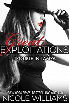 Trouble in Tampa: Great Exploitations #3 by [Williams, Nicole]