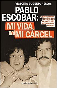 Pablo Escobar: mi vida y mi cárcel: ¿Quién querría convivir con el narco más peligroso del mundo?