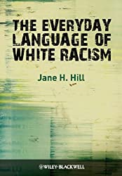 The Everyday Language of White Racism