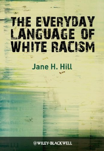 The Everyday Language of White Racism by Wiley-Blackwell
