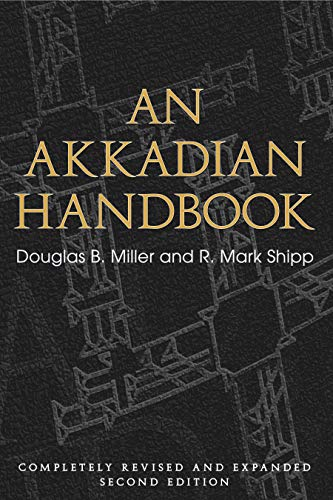 An Akkadian Handbook: Helps, Paradigms, Glossary, Logograms, and Sign List (List Of Ancient Languages Of The World)