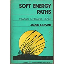 Soft Energy Paths: Towards a Durable Peace (Harper Colophon Books Cn653)