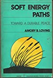 img - for Soft Energy Paths: Towards a Durable Peace (Harper Colophon Books Cn653) book / textbook / text book