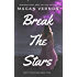 Break The Stars (Defy The Stars Book 2)