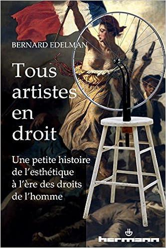 Lire un Tous artistes en droit: Une petite histoire de l'esthétique à l'ère des droits de l'homme epub pdf