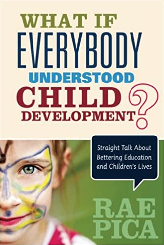 Social And Emotional Skills Everybody >> What If Everybody Understood Child Development Rae Pica