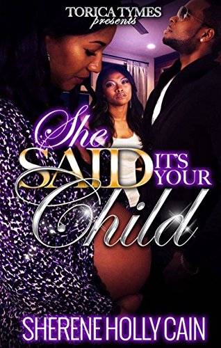 She Said Its Your Child by [Holly Cain, Sherene]