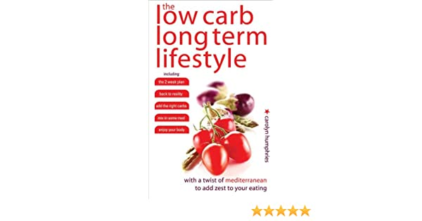 The Low Carb, Long Term Lifestyle