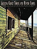 Arizona's Ghost Towns and Mining Camps, Philip Varney, 0916179443