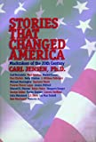 Stories That Changed America, Carl Jensen, 1583220275
