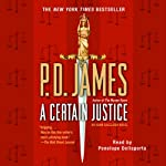 A Certain Justice: An Adam Dalgliesh Novel, Book 10 | P. D. James