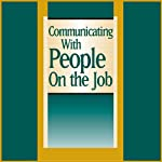 Communicating With People on the Job: Make Everyone in Your Organization an Effective Communicator |  Briefings Media Group