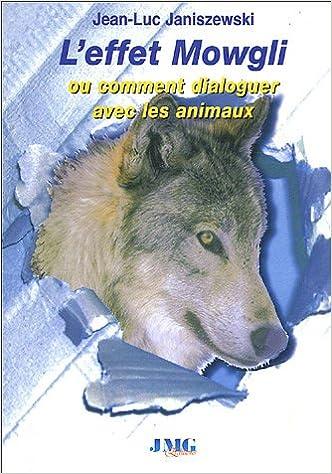 Télécharger des livres L'effet Mowgli ou Comment dialoguer avec les animaux