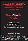 KELLY MCCANN`S CRUCIBLE HIGH-RISK ENVIRONMENT TRAINING VOL 1 Kem-ba-tive Knife: A Minimalist Knife Curriculum Under Duress