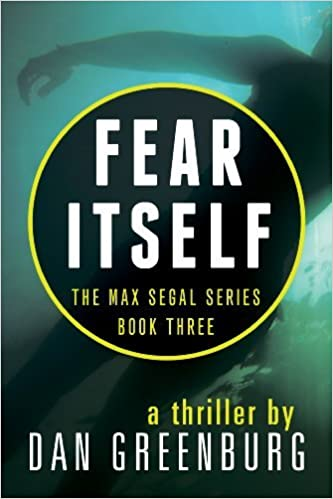 Free library book downloads free download english audio books mp3 fear itself the max segal series book 3 pdf mobi by dan greenburg fandeluxe Images