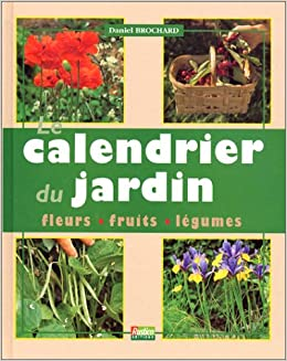 Le calendrier du jardin 9782840382003 books for Calendrier travaux jardin