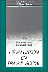 L'évaluation en travail social par Jean-Pierre Blaie