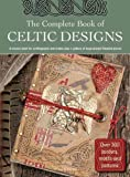 The Complete Book of Celtic Designs, Judy Balchin and Courtney Davis, 1844482995