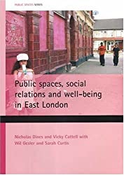 Public spaces, social relations and well-being in East London