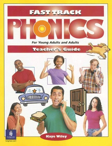 Fast Track Phonics: For Young Adults and Adults: Teacher's Guide (Fast Track Phonics For Young Adults And Adults)