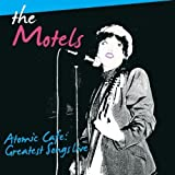 Atomic Cafe: Greatest Songs Live by Motels (2009-10-26)