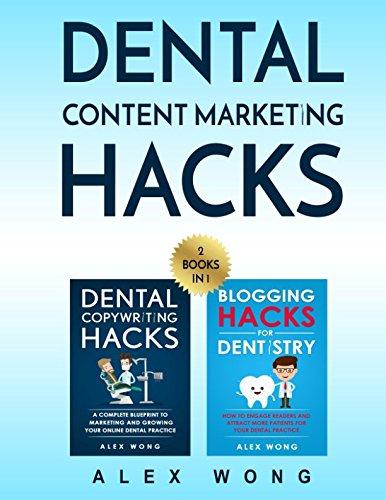 Dental Content Marketing Hacks: 2 Books In 1 - Dental