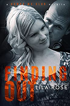 Finding Out (novella 2.5) (Hawks MC Club) by [Rose, Lila]