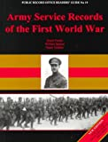 Army Service Records of the First World War, Simon Fowler and William Spencer, 1873162553