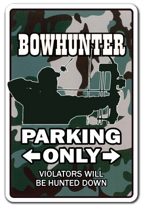 "BOWHUNTER Sign bow hunter deer arrow hunt parking hunting hobby target | Indoor/Outdoor | 12"" Tall"
