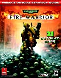 Warhammer 40, 000 Fire Warrior: Official Strategy Guide