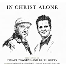 In Christ Alone: Songs of Keith & Kristyn Getty