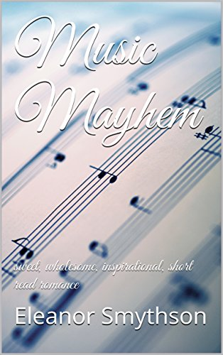 music-mayhem-sweet-wholesome-inspirational-short-read-romance-love-music-england-book-2