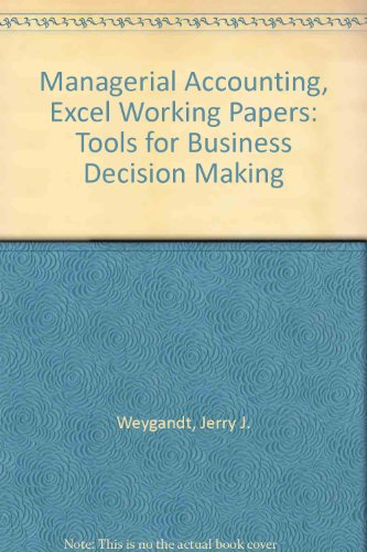 Managerial Accounting, Excel Working Papers: Tools for Business Decision Making