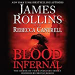Blood Infernal: The Order of the Sanguines Series | James Rollins,Rebecca Cantrell