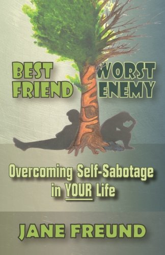 Best Friend Worst Enemy - Overcoming Self-Sabotage in YOUR Life
