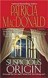 Suspicious Origin, Patricia MacDonald, 0743423593