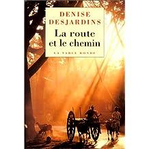 La route et le chemin: Carnets de voyage et d'ascèse (French Edition)