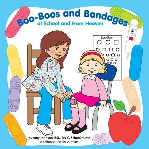 Bandage Boo (Boo-Boos and Bandages at School and From Heaven)