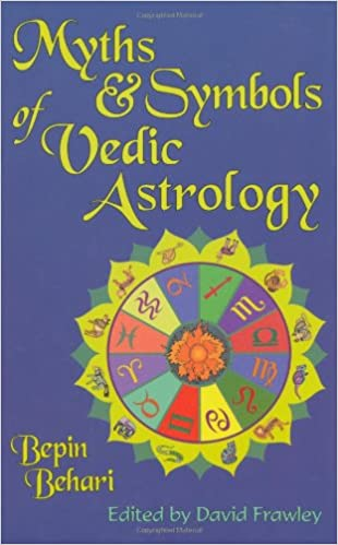 myths symbols of vedic astrology bepin behari 9780940985513
