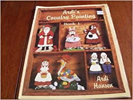 Book Ardi's Country Painting: Book One by Ardi Hansen (1985-06-01)