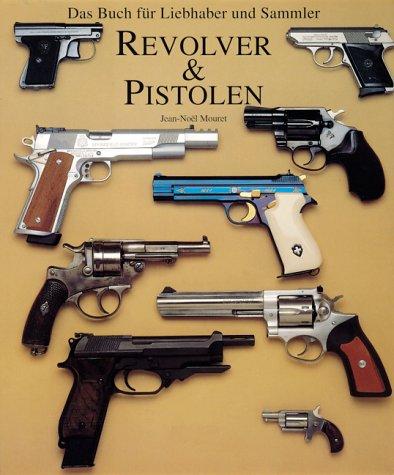 Revolver & Pistolen Gebundenes Buch – 2001 Jean-Noel Mouret Edel Germany 3811817078 Sammlerkataloge
