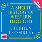 A Short History of Western Thought   Stephen Trombley