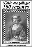 Colón era gallego, 100 razones