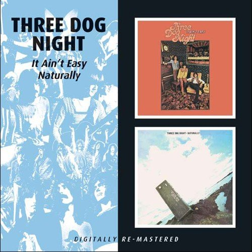 It Ain't Easy/Naturally (The Best Of 3 Dog Night)