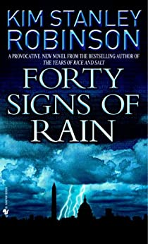 Forty Signs of Rain (Science in the Capital Trilogy, Book 1) by [Robinson, Kim Stanley]
