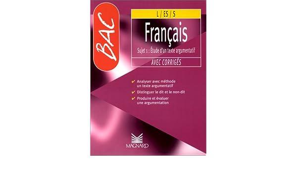 Bac français L-ES-S. Sujet 1: étude texte argumentatif avec corrigés: 9782210100831: Amazon.com: Books