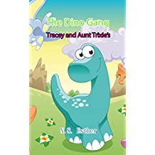 Dinosuars Funny: The Dino Gang: Tracey and Aunt   Trixie's Egg ,animals book,bedtime stories for kids ages 2-10 (Bedtime stories book series for   children 20)