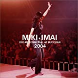DREAM TOUR FINAL AT BUDOKAN 2004 [DVD]