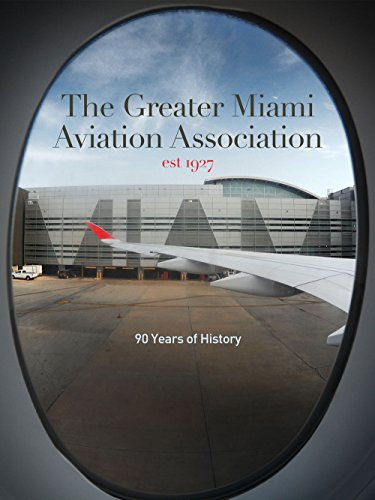 The Greater Miami Aviation Association, 90 Years of History
